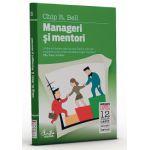 Manageri şi mentori. Crearea parteneriatelor educaţionale