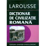 Dictionar de civilizatie romană ( Larousse )