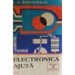Electronica ajuta