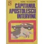 Capitanul Apostolescu intervine