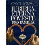 Iubirea, eterna poveste. Pro familia