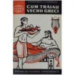 Cum trăiau vechii greci