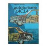 Autoturisme Dacia. Diagnosticare, întreținere, reparare