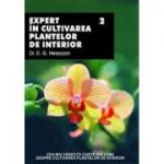 Expert în cultivarea plantelor de interior (vol. 2)