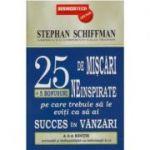 25 de mișcări neinspirate pe care trebuie să le eviți ca să ai succes în vânzări