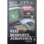 Stai deoparte, Jeronimus