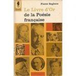 Le Livre d'Or de la Poesie francaise ( des origines a 1940 )