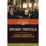 Istorie virtuală. Evoluții alternative și ipoteze contrafactuale