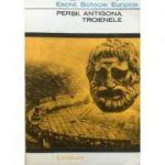 Perșii / Antigona / Troienele