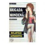 Sclavele Afroditei ( BRIGADA MONDENĂ nr. 3 )