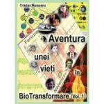 Aventura unei vieți în BioTransformare ( vol. III )