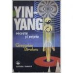 Yin - Yang. Secrete și rețete