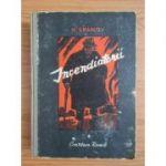 Incendiatorii ( vol. I )