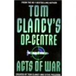 Acts of war ( Tom Clancy's Op-Centre 4 )