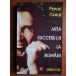 Arta succesului la români