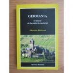 Germania. O istorie de la antici la moderni