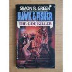 The God Killer ( HAWK & FISCHER 3 )