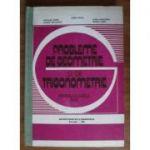 Probleme de geometrie și de trigonometrie pt. clasele IX-X