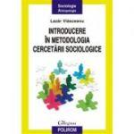 Introducere în metodologia cercetării sociologice