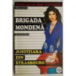 Justițiara din Strasbourg ( BRIGADA MONDENĂ # 7 )