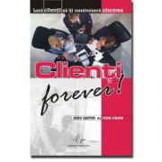 Clienti forever !  Lasă clienţii să-ţi construiască afacerea