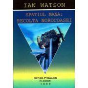 Spaţiul Mana: Recolta Norocoasei