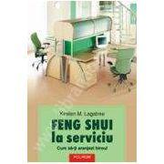 Feng Shui la serviciu - cum să-ţi aranjezi biroul