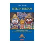 Iter in Indiam. Imagini şi miraje indiene în drumul culturii române spre Occident