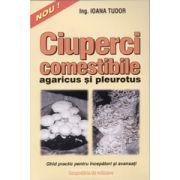 Ciuperci comestibile - agaricus şi pleurotus