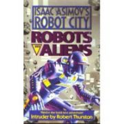 Intruder  ( Seria : Robots and Aliens # 3  - Isaac Asimov`s Robot City )