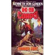 Under Fire  ( Seria : K -9 Corps # 2 )