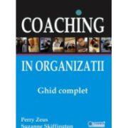 Coaching în organizaţii. Ghid complet