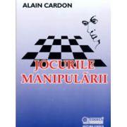 Jocurile manipulării - mic tratat al strategiilor de eşec care ne paralizează organizaţiile