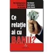 Ce relaţie ai cu banii ?