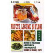 Fructe, legume şi flori - metode de prelungire a păstrării în stare proaspătă. Conserve din legume şi fructe