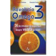 Revoluţia Omega 3 - 36 de întrebări şi răspunsuri despre vedeta sănătăţii