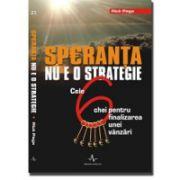 Speranţa nu e o strategie  -  cele 6 chei pentru finalizarea unei vânzări