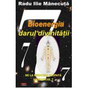 Bioenergia darul divinitatii - de la medicina alopată la magicul 7