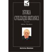 Istoria civilizatiei britanice ( vol. IV)
