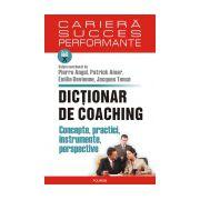 Dictionar de coaching. Concepte, practici, instrumente, perspective