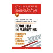 Revolutia in marketing. O abordare radicala pentru o afacere de succes