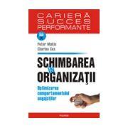 Schimbarea in organizatii. Optimizarea comportamentului angajatilor
