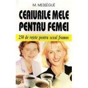 Ceaiurile mele pentru femei - 250 de retete pentru sexul frumos