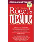 New American Roget*s College Thesaurus in Dictionary Form