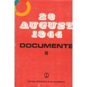 23 August 1944. Documente 1944 - 1945 ( Vol. 3 )