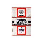 Probleme de electricitate pentru examenele de bacalaureat şi admitere în învăţămîntul superior