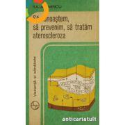 Să cunoaştem, să prevenim, să tratăm ateroscleroza