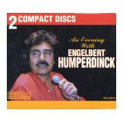 An Evening with Engelbert Humperdinck  (2 CD )