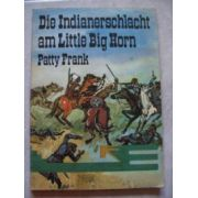 Die Indianerschlacht am Little Big Horn