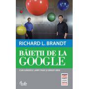 Băieţii de la Google. Cum gândesc Larry Page şi Sergey Brin